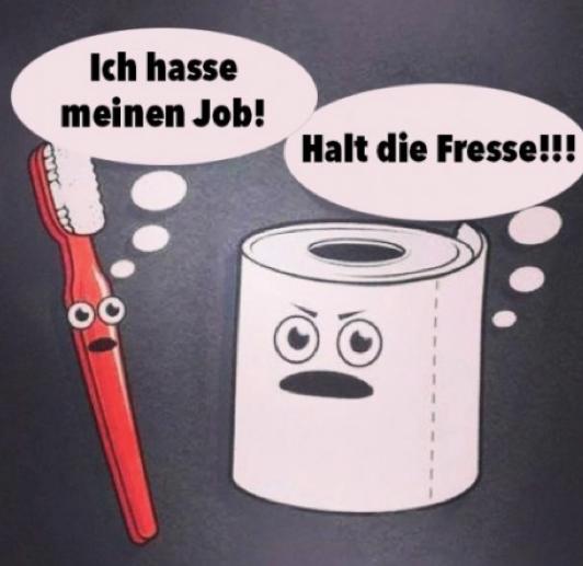 Ein sche.... Job